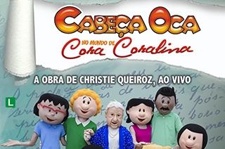 Especial dia das crianças, a Turma do Cabeça Oca ao vivo, o fenômeno das escolas agora ganhou vida com seus personagens no Teatro - dia 12 de outubro Teatro Madre Esperança Garrido