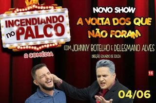 Ingresso com desconto para o espetáculo Incendiando no Palco, com Johnny Botelho e Delesmano Alves em Goiânia