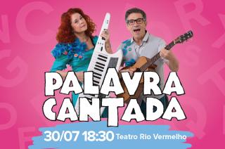 Palavra Cantada maior fenômeno infantil do Brasil em Goiânia dia 30 de julho no Teatro Rio Vermelho.