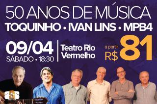 Para comemorar seus 50 anos de carreira, Toquinho convida o grupo MPB4 e Ivan Lins para uma turnê especial! dia 09 de abril no Teatro Rio Vermelho - 18H30hrs