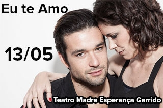 Ingresso com desconto para a comédia romântica Eu Te Amo com Sérgio Maroni e Juliana Martins em Goiânia