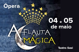 Ingresso com desconto para A Flauta Mágica, a mais famosa ópera de Mozart, em Goiânia