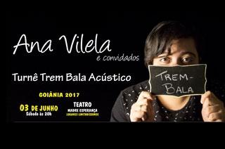 Cupom com desconto para o show da Turnê Trem Bala com Ana Vilela e convidados em Goiânia
