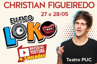 Ingresso com desconto para o espetáculo Eu Fico Loko com Christian Figueiredo, fenômeno do Youtube