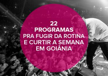 22 programas pra fugir da rotina e curtir a semana em Goiânia