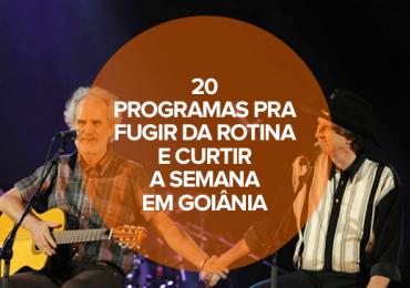20 programas pra fugir da rotina e curtir a semana em Goiânia