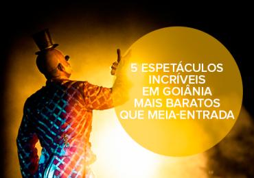 5 espetáculos incríveis em Goiânia mais baratos que meia-entrada