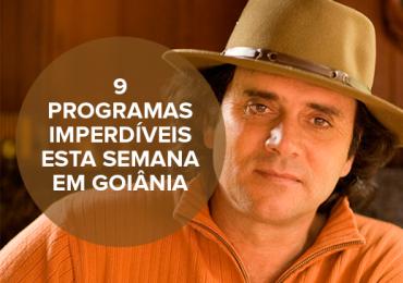 9 programas imperdíveis esta semana em Goiânia