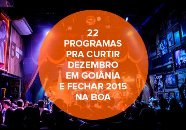22 programas pra curtir dezembro em Goiânia e fechar 2015 na boa