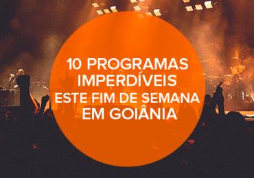 10 programas imperdíveis este fim de semana em Goiânia