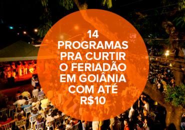 14 programas pra curtir o feriadão em Goiânia com até R$10