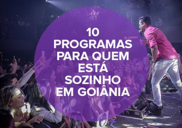 10 programas para quem está sozinho em Goiânia