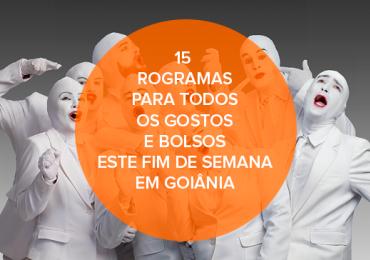 15 programas para todos os gostos e bolsos este fim de semana em Goiânia