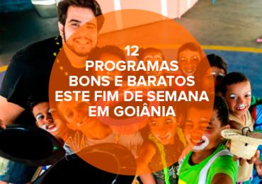 12 programas bons e baratos este fim de semana em Goiânia