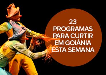 23 programas para curtir em Goiânia esta semana